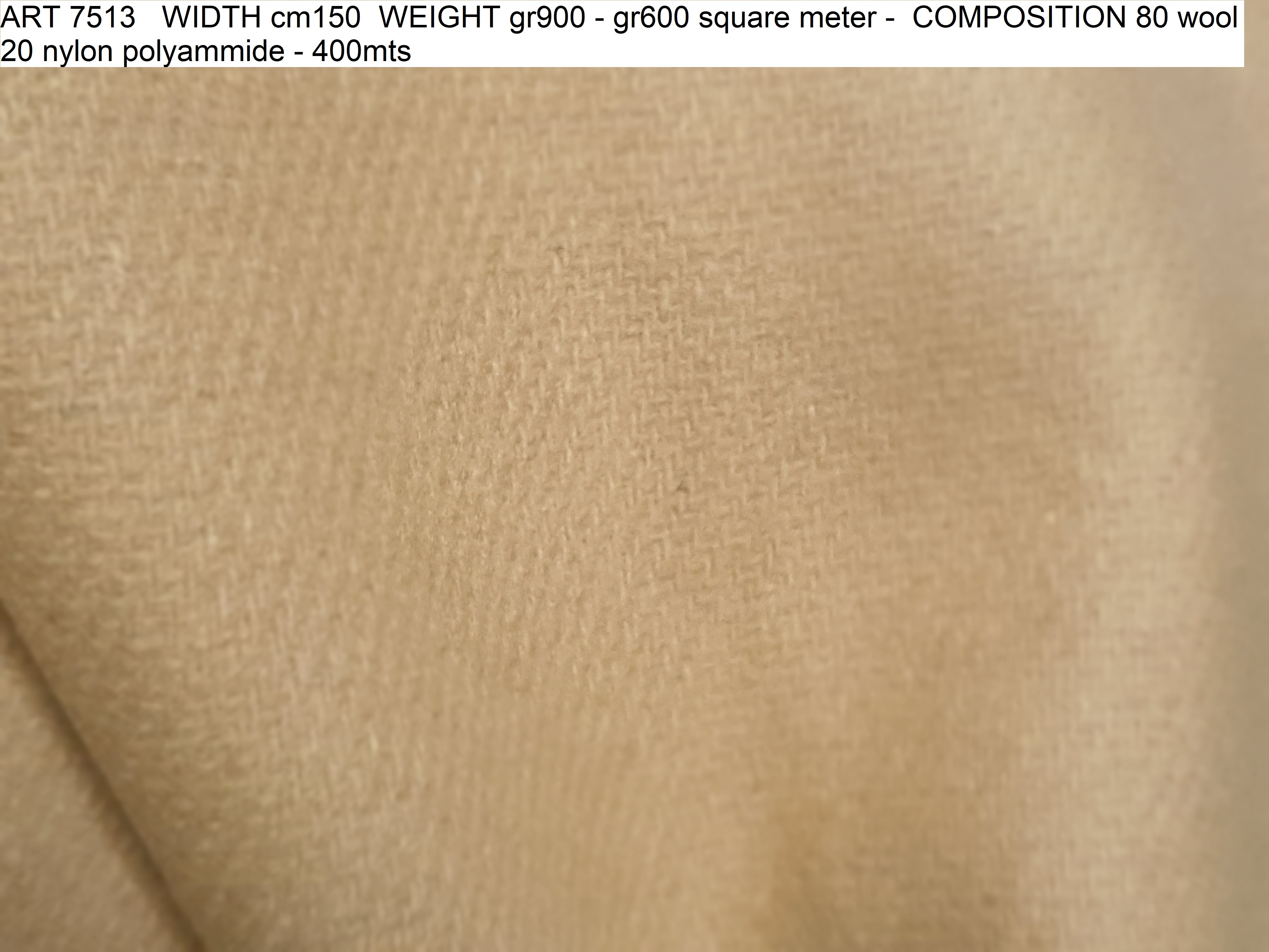 ART 7513 WIDTH cm150 WEIGHT gr900 - gr600 square meter - COMPOSITION 80 wool 20 nylon polyammide - 400mts