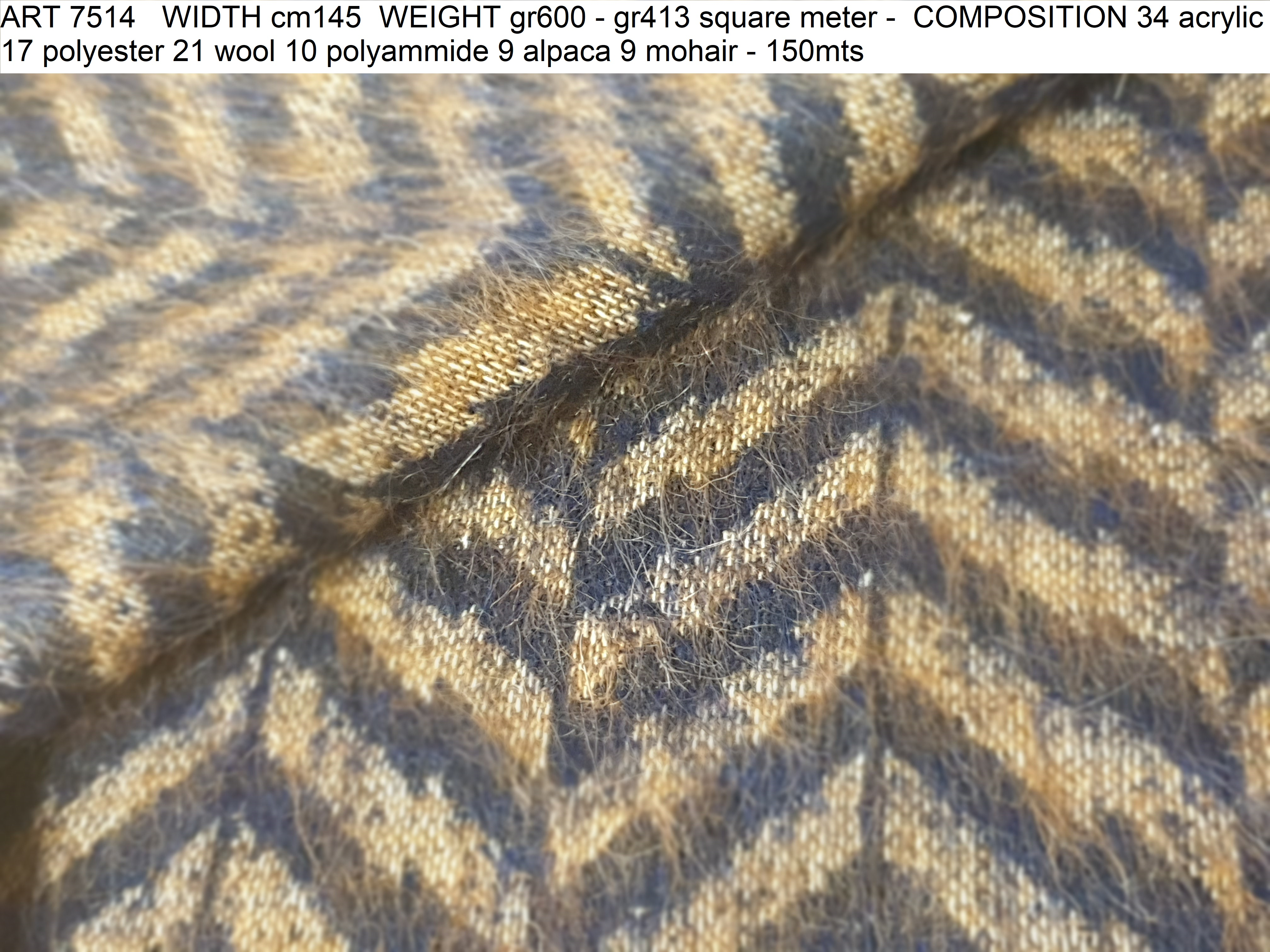 ART 7514 WIDTH cm145 WEIGHT gr600 - gr413 square meter - COMPOSITION 34 acrylic 17 polyester 21 wool 10 polyammide 9 alpaca 9 mohair - 150mts