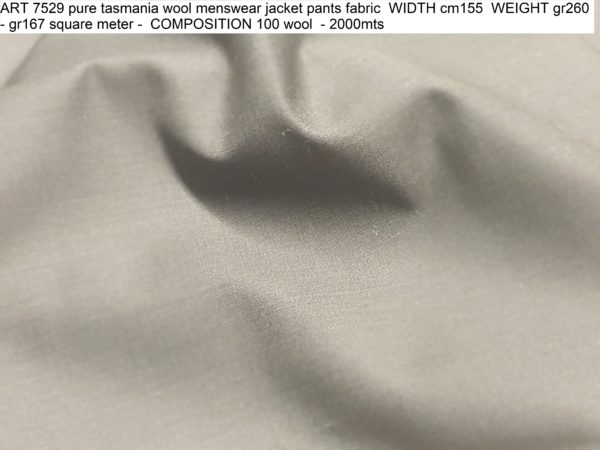 ART 7529 pure tasmania wool menswear jacket pants fabric WIDTH cm155 WEIGHT gr260 - gr167 square meter - COMPOSITION 100 wool - 2000mts