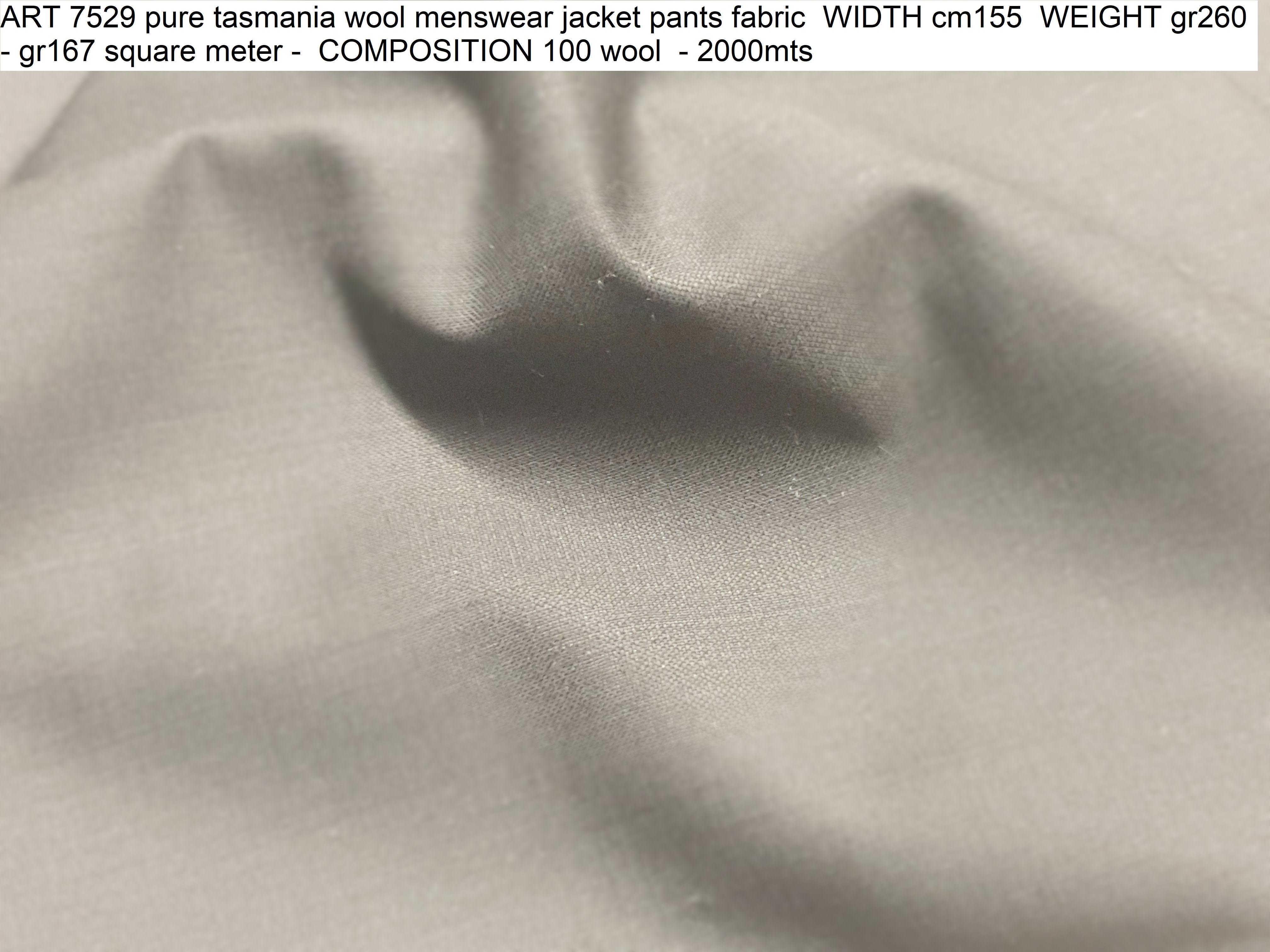 ART 7529 pure tasmania wool menswear jacket pants fabric WIDTH cm155 WEIGHT gr260 - gr167 square meter - COMPOSITION 100 wool - 2000mts