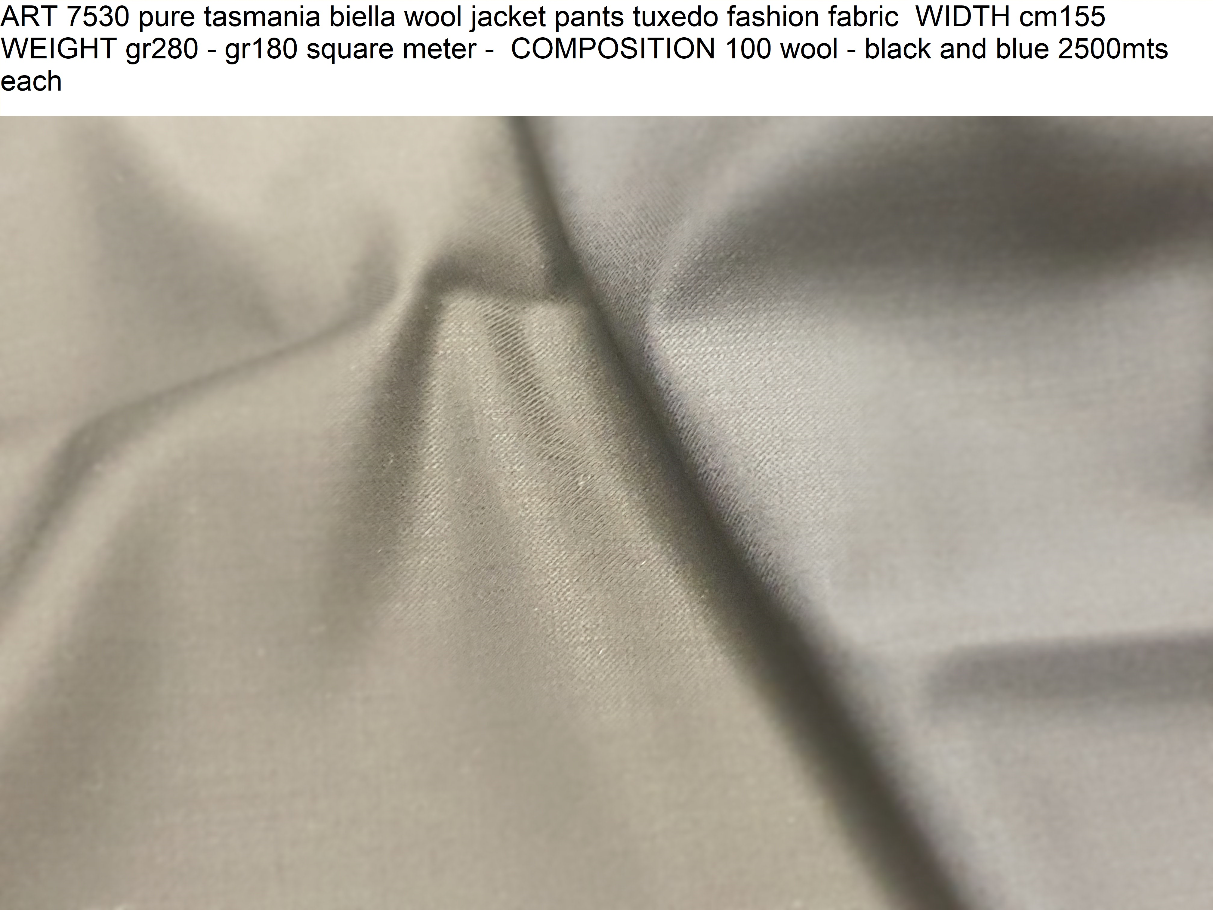 ART 7530 pure tasmania biella wool jacket pants tuxedo fashion fabric WIDTH cm155 WEIGHT gr280 - gr180 square meter - COMPOSITION 100 wool - black and blue 2500mts each
