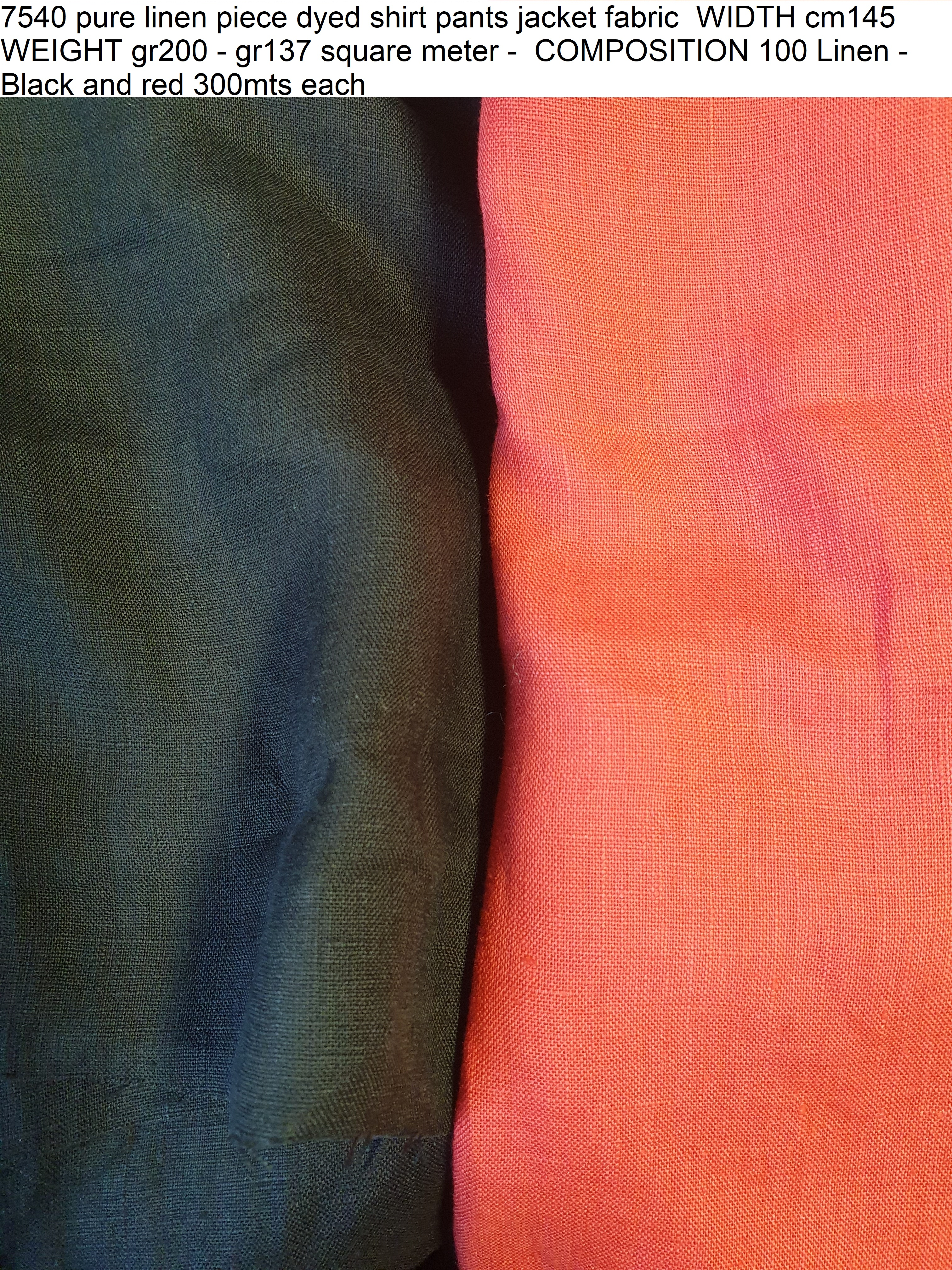 7540 pure linen piece dyed shirt pants jacket fabric WIDTH cm145 WEIGHT gr200 - gr137 square meter - COMPOSITION 100 Linen - Black and red 300mts each