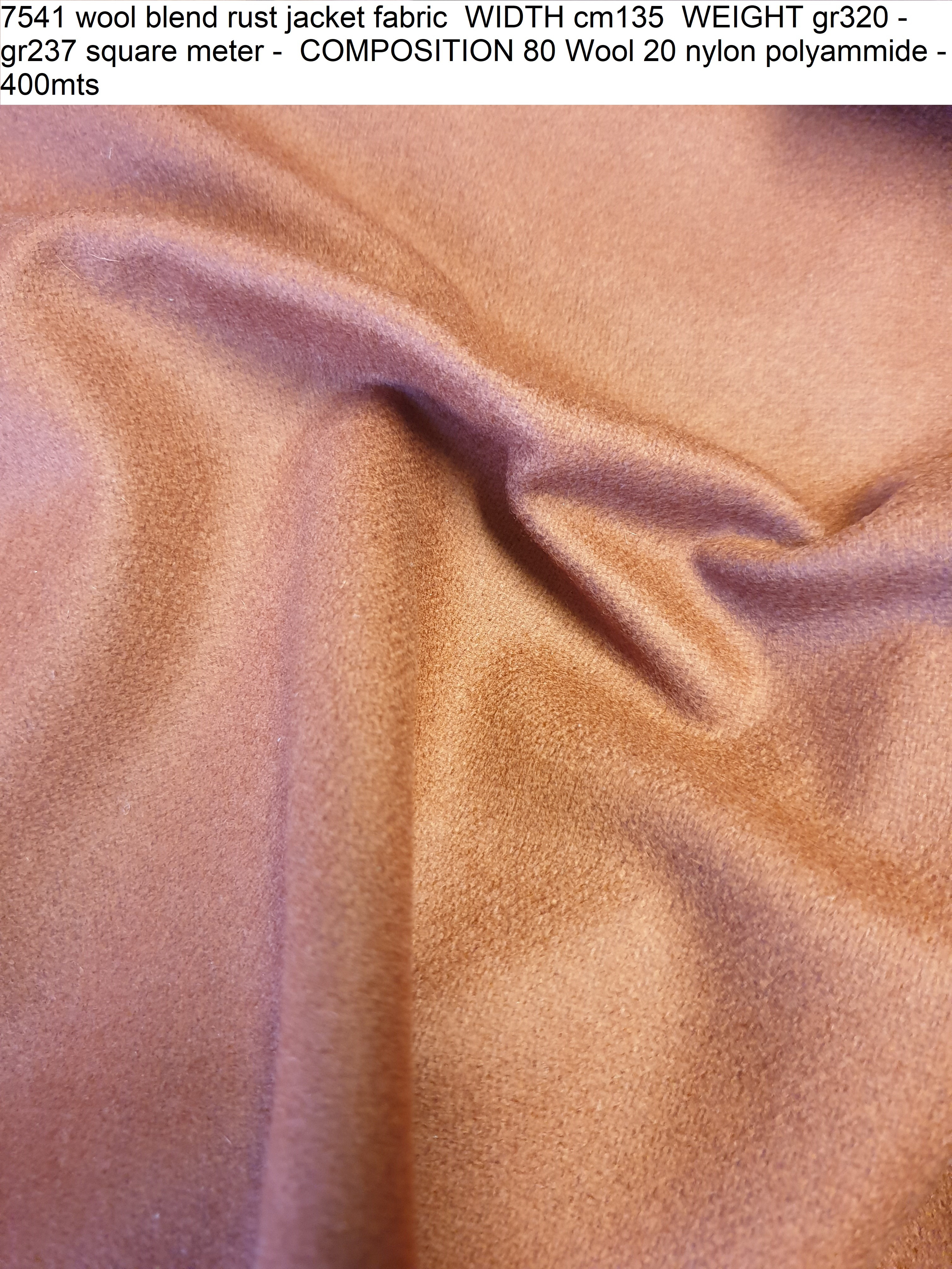 7541 wool blend rust jacket fabric WIDTH cm135 WEIGHT gr320 - gr237 square meter - COMPOSITION 80 Wool 20 nylon polyammide - 400mts