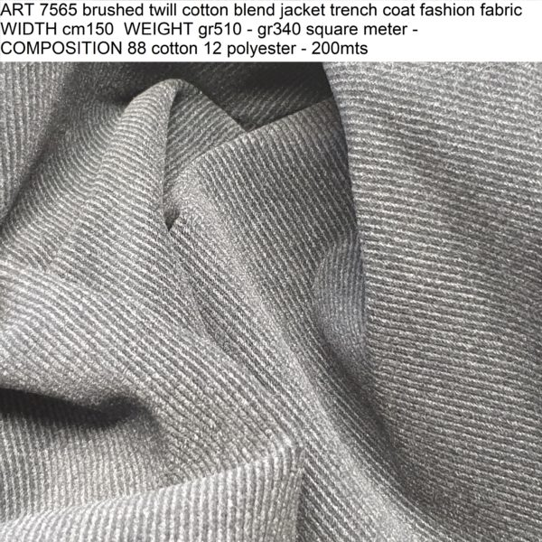 ART 7565 brushed twill cotton blend jacket trench coat fashion fabric WIDTH cm150 WEIGHT gr510 - gr340 square meter - COMPOSITION 88 cotton 12 polyester - 200mts