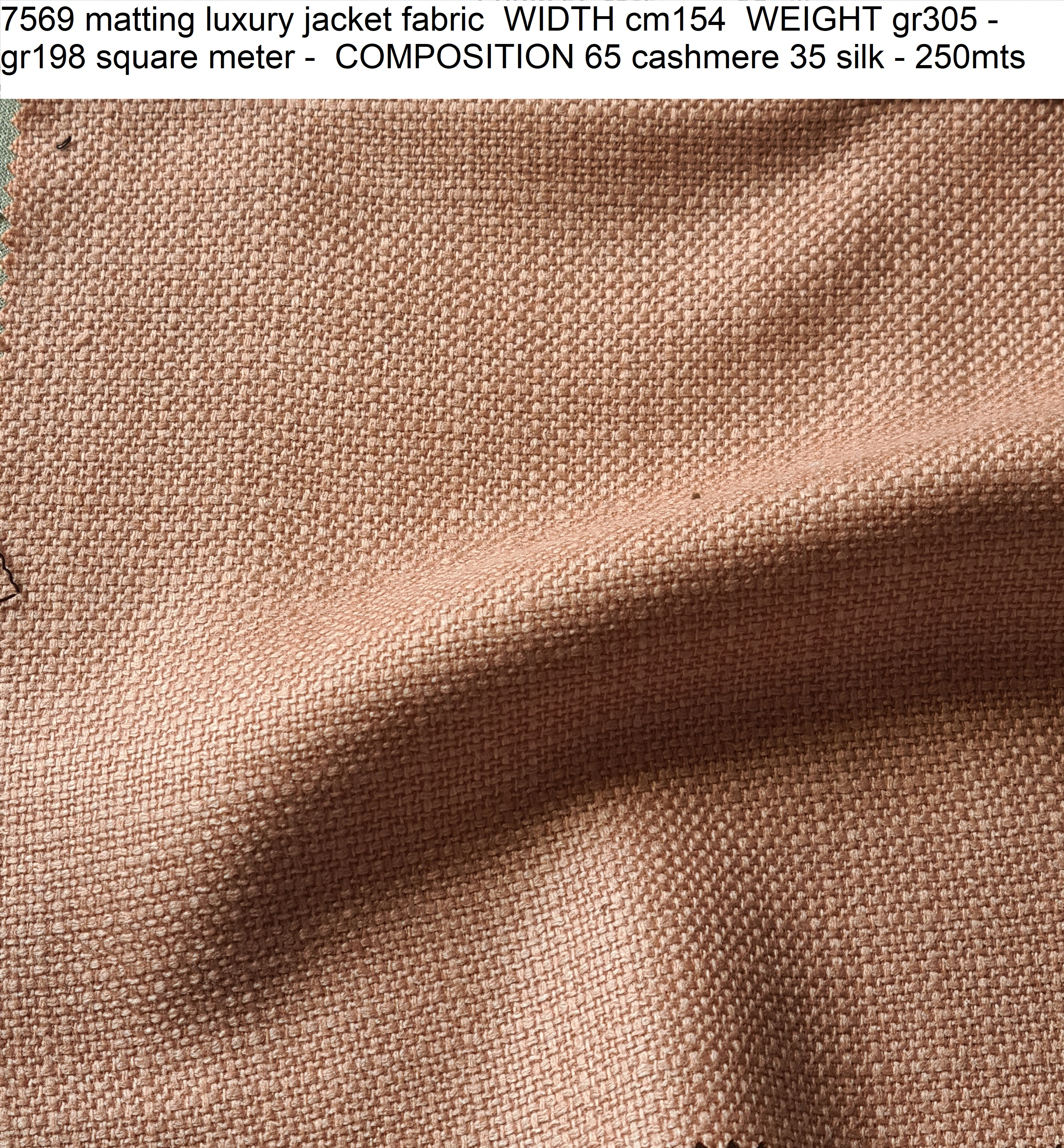 7569 matting luxury jacket fabric WIDTH cm154 WEIGHT gr305 - gr198 square meter - COMPOSITION 65 cashmere 35 silk - 250mts