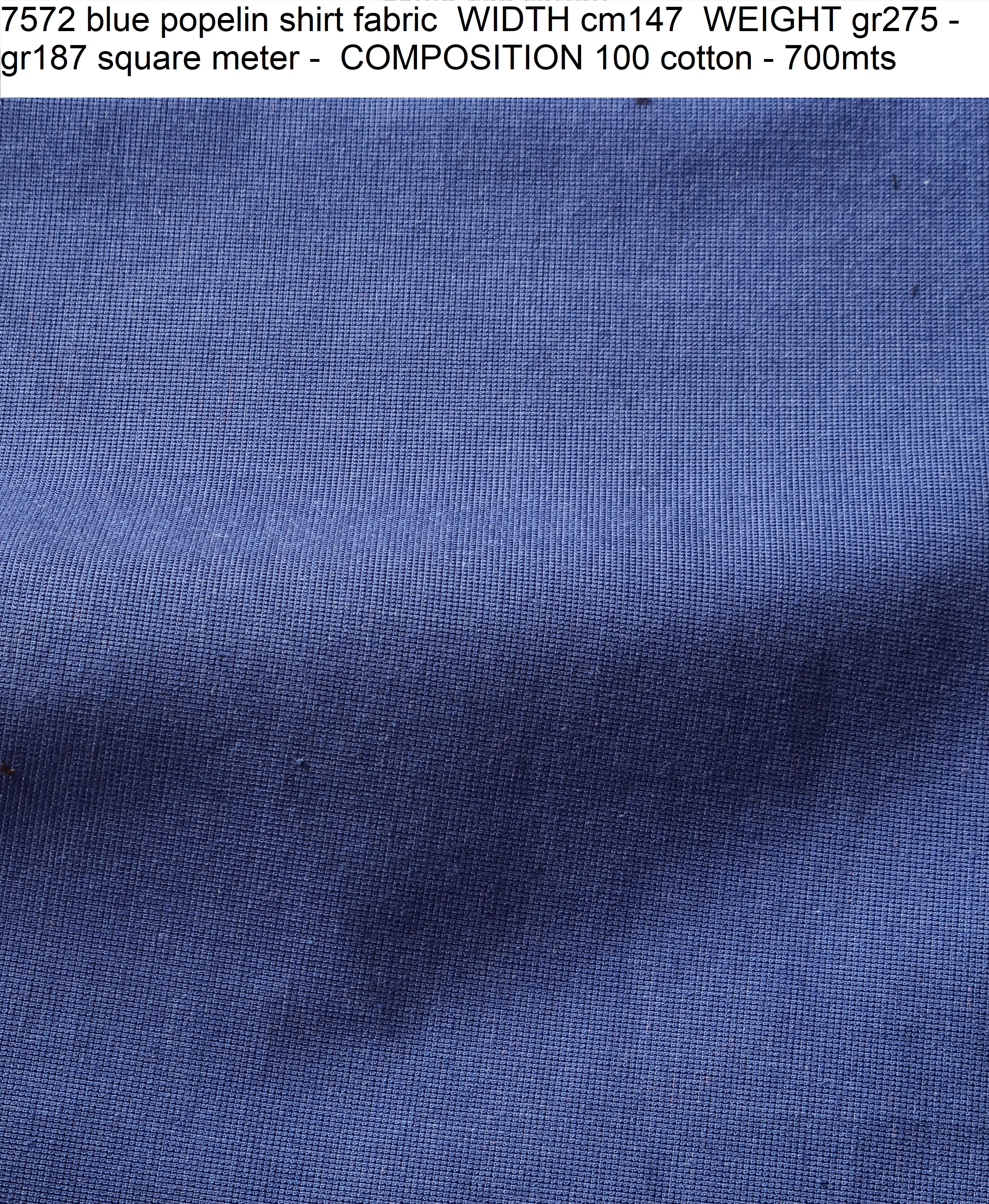 7572 blue popelin shirt fabric WIDTH cm147 WEIGHT gr275 - gr187 square meter - COMPOSITION 100 cotton - 700mts