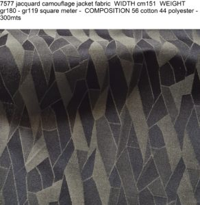 7577 jacquard camouflage jacket fabric WIDTH cm151 WEIGHT gr180 - gr119 square meter - COMPOSITION 56 cotton 44 polyester - 300mts