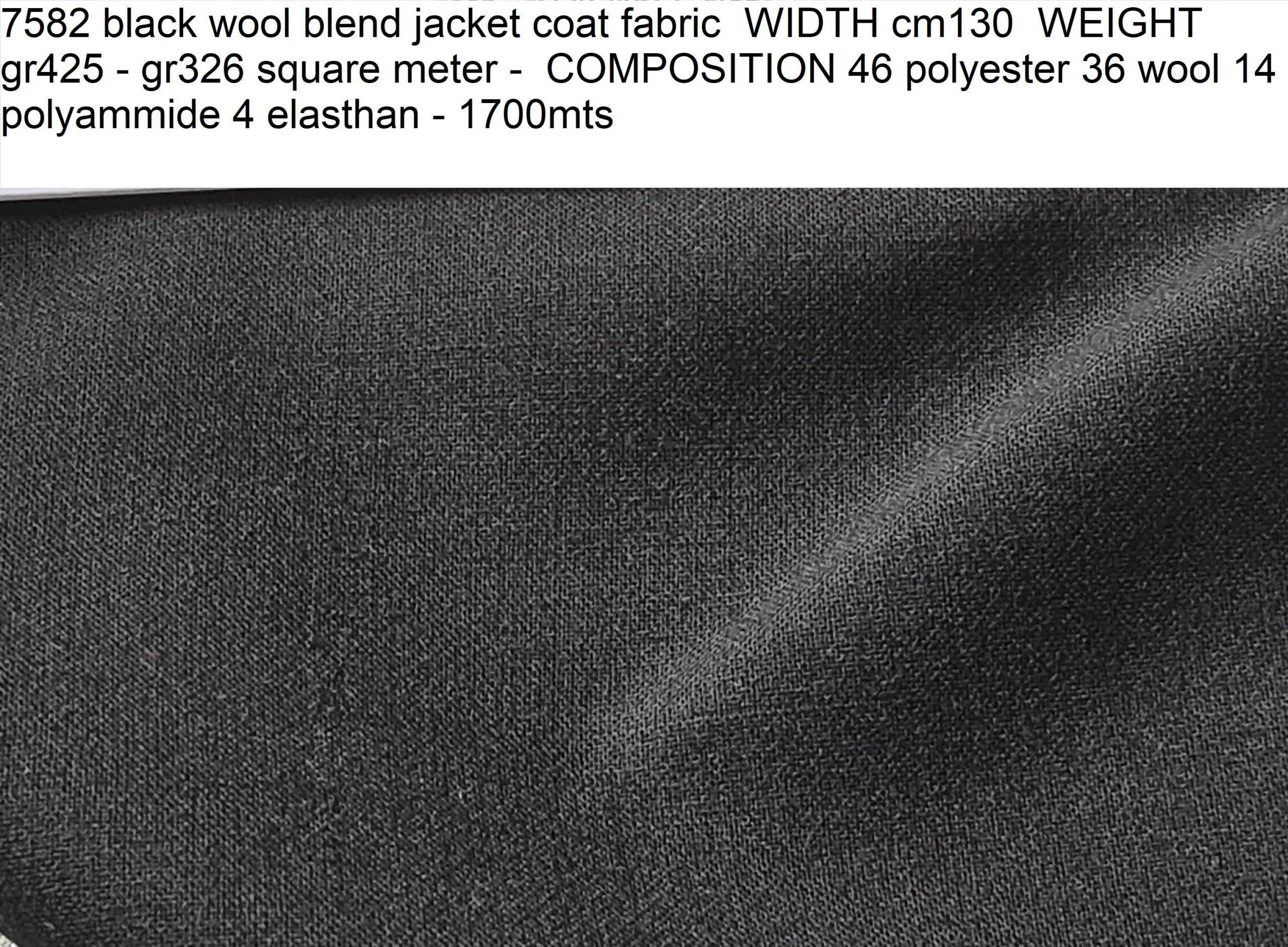 7582 black wool blend jacket coat fabric WIDTH cm130 WEIGHT gr425 - gr326 square meter - COMPOSITION 46 polyester 36 wool 14 polyammide 4 elasthan - 1700mts