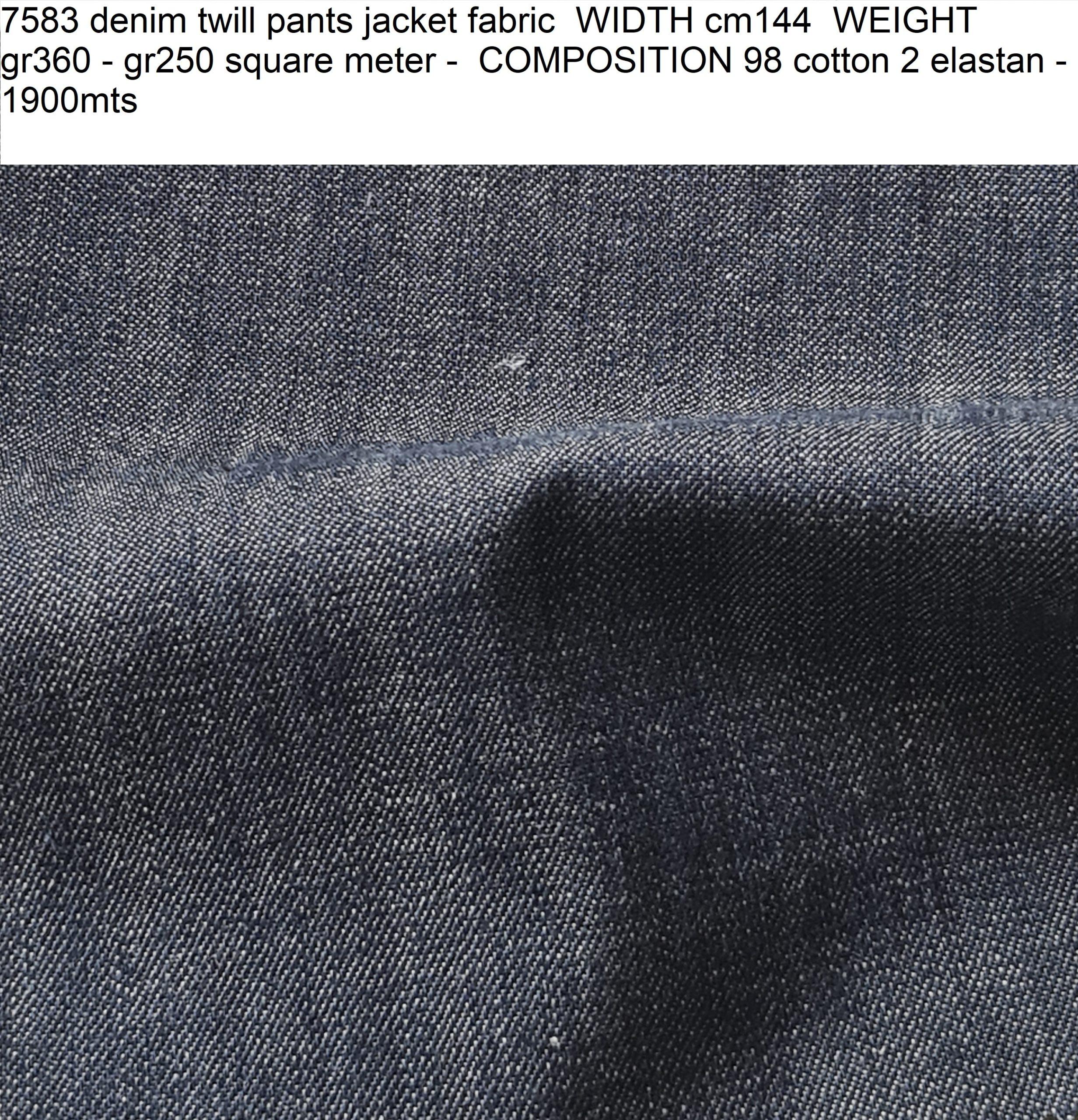 7583 denim twill pants jacket fabric WIDTH cm144 WEIGHT gr360 - gr250 square meter - COMPOSITION 98 cotton 2 elastan - 1900mts