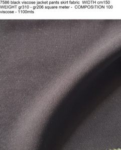7586 black viscose jacket pants skirt fabric WIDTH cm150 WEIGHT gr310 - gr206 square meter - COMPOSITION 100 viscose - 1100mts