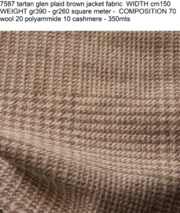 7587 tartan glen plaid brown jacket fabric WIDTH cm150 WEIGHT gr390 - gr260 square meter - COMPOSITION 70 wool 20 polyammide 10 cashmere - 350mts