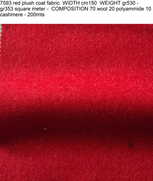 7593 red plush coat fabric WIDTH cm150 WEIGHT gr530 - gr353 square meter - COMPOSITION 70 wool 20 polyammide 10 cashmere - 200mts