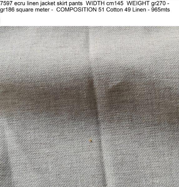7597 ecru linen jacket skirt pants WIDTH cm145 WEIGHT gr270 - gr186 square meter - COMPOSITION 51 Cotton 49 Linen - 965mts
