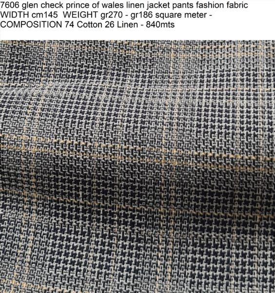 7606 glen check prince of wales linen jacket pants fashion fabric WIDTH cm145 WEIGHT gr270 - gr186 square meter - COMPOSITION 74 Cotton 26 Linen - 840mts