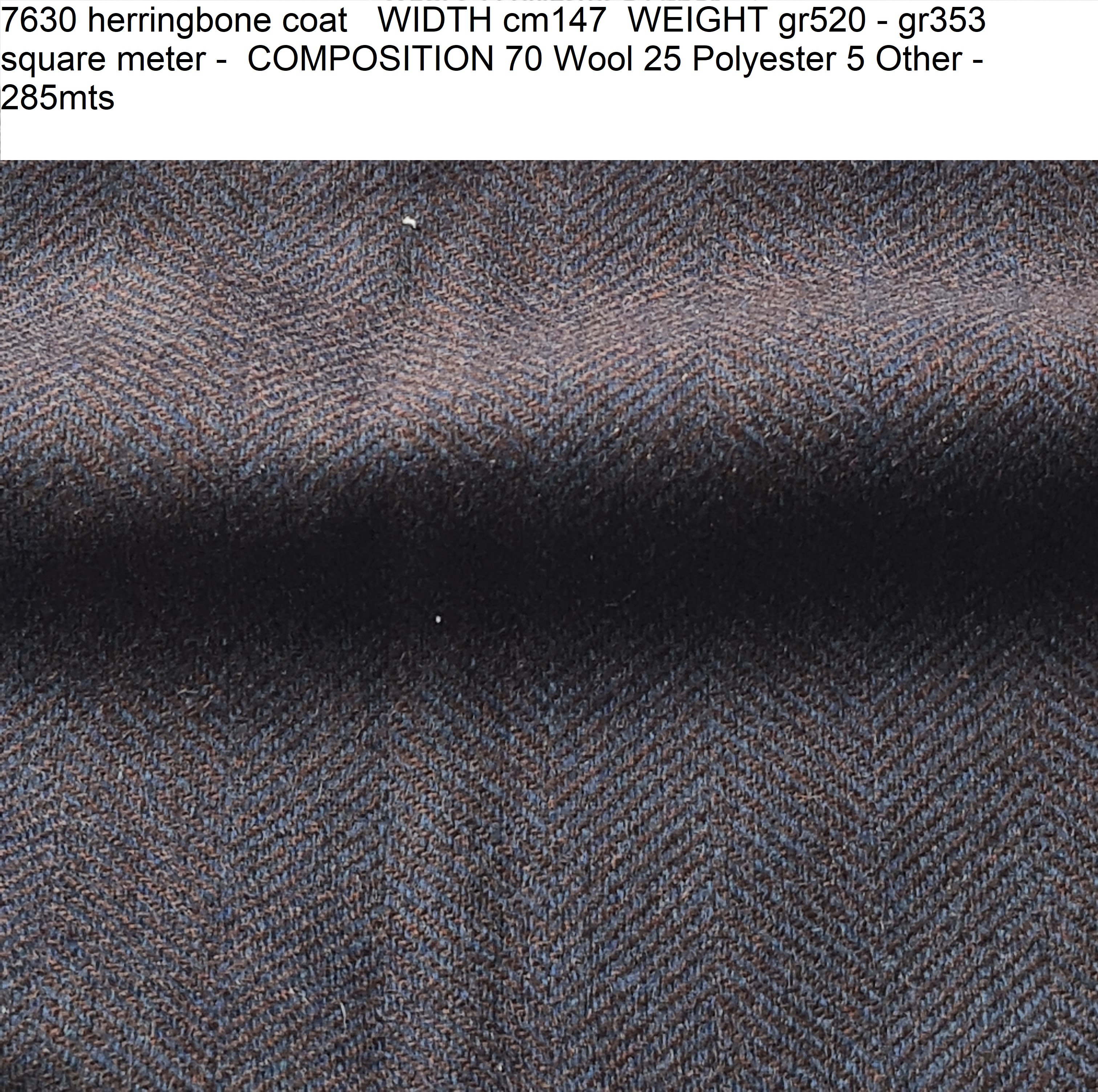 7630 herringbone coat WIDTH cm147 WEIGHT gr520 - gr353 square meter - COMPOSITION 70 Wool 25 Polyester 5 Other - 285mts