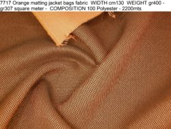 7717 Orange matting jacket bags fabric WIDTH cm130 WEIGHT gr400 - gr307 square meter - COMPOSITION 100 Polyester - 2200mts