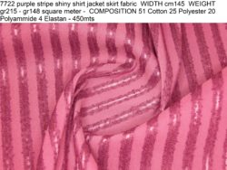 7722 purple stripe shiny shirt jacket skirt fabric WIDTH cm145 WEIGHT gr215 - gr148 square meter - COMPOSITION 51 Cotton 25 Polyester 20 Polyammide 4 Elastan - 450mts