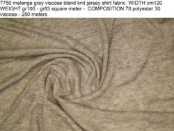 7750 melange grey viscose blend knit jersey shirt fabric WIDTH cm120 WEIGHT gr100 - gr83 square meter - COMPOSITION 70 polyester 30 viscose - 250 meters