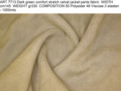 ART 7713 Dark green comfort stretch velvet jacket pants fabric WIDTH cm145 WEIGHT gr330 COMPOSITION 50 Polyester 48 Viscose 2 elastan - 1000mts